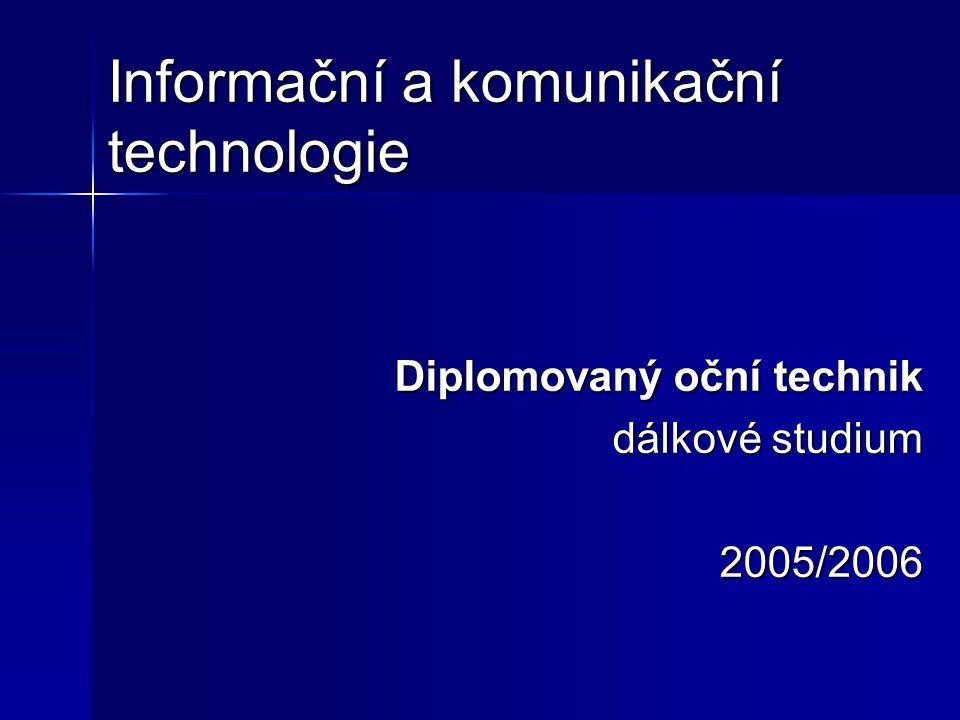 Informační a komunikační technologie Diplomovaný oční technik dálkové studium 2005/2006