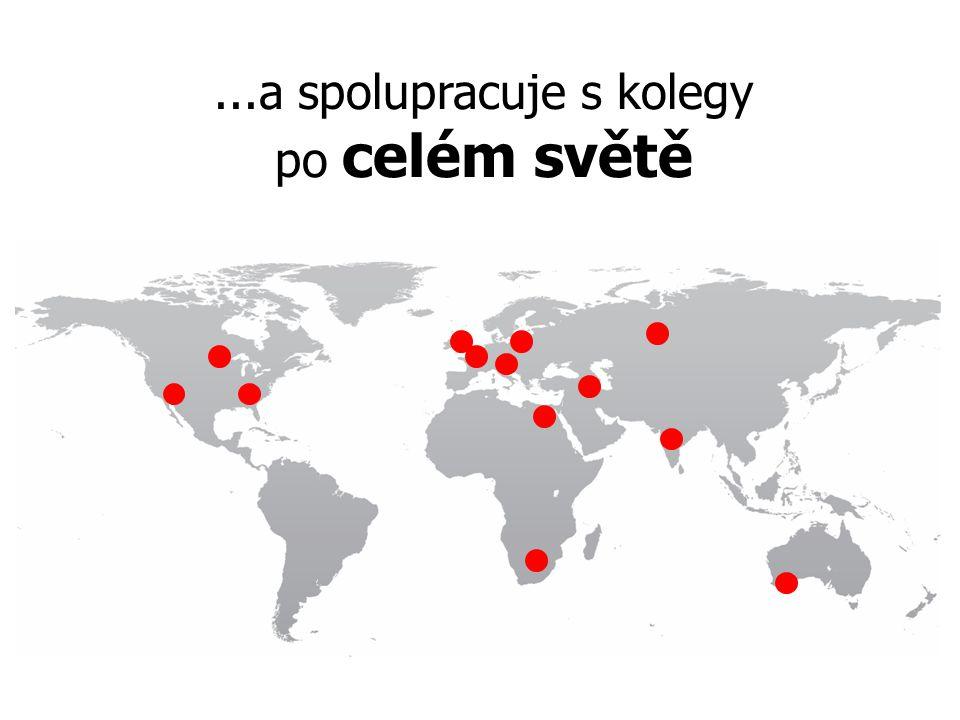 ...a spolupracuje s kolegy po celém světě