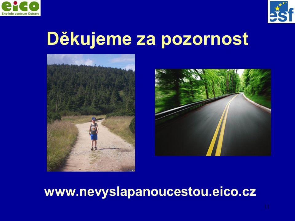 11 Děkujeme za pozornost www.nevyslapanoucestou.eico.cz