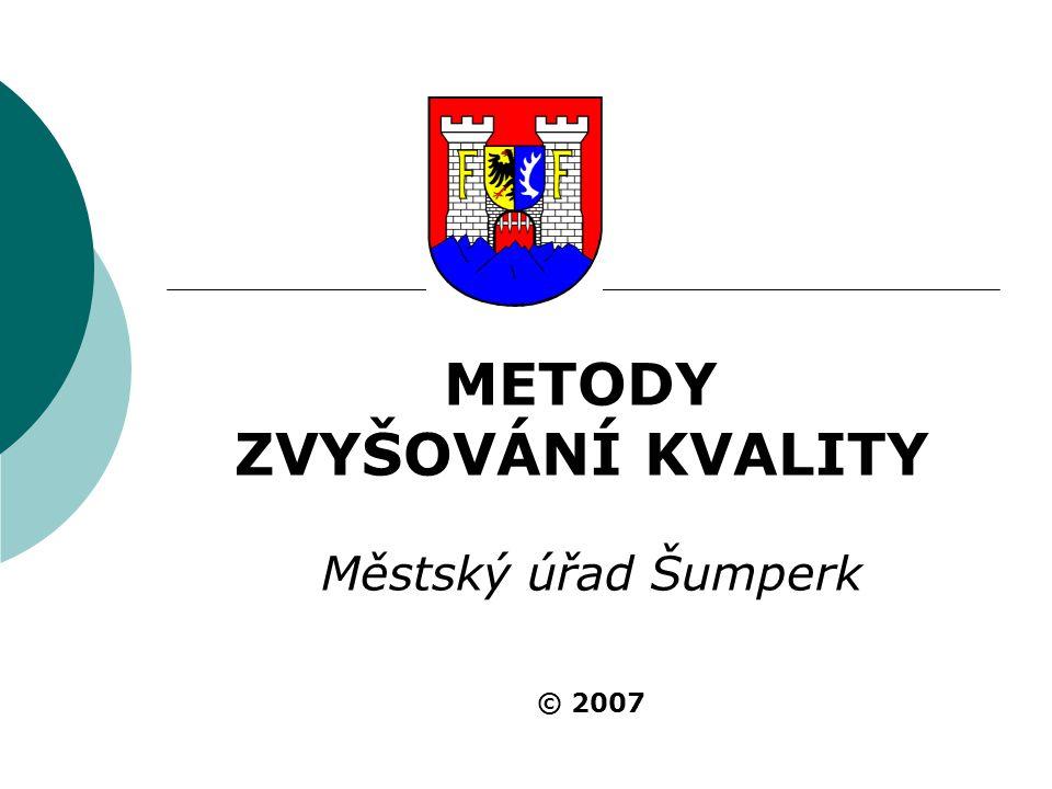 METODY ZVYŠOVÁNÍ KVALITY Městský úřad Šumperk © 2007