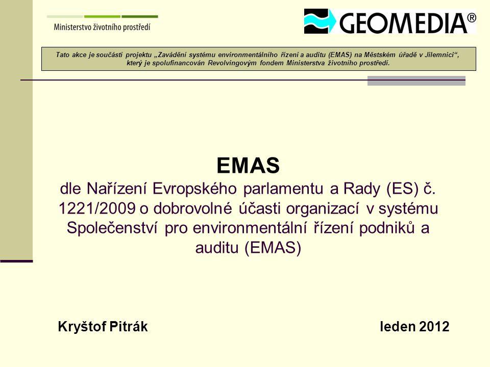 EMAS dle Nařízení Evropského parlamentu a Rady (ES) č. 1221/2009 o dobrovolné účasti organizací v systému Společenství pro environmentální řízení podn