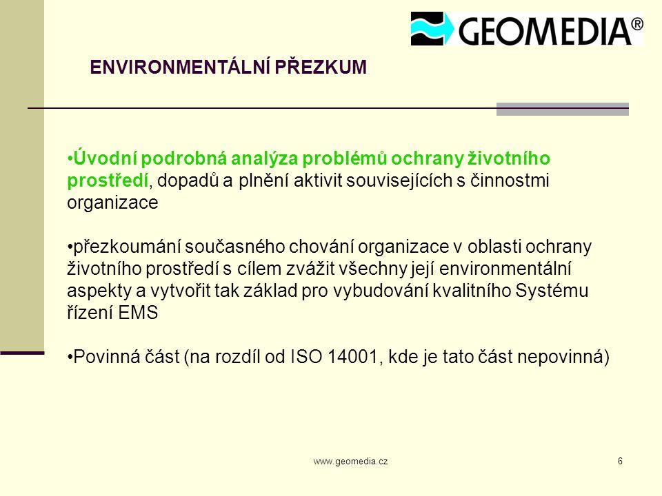 www.geomedia.cz6 ENVIRONMENTÁLNÍ PŘEZKUM Úvodní podrobná analýza problémů ochrany životního prostředí, dopadů a plnění aktivit souvisejících s činnost