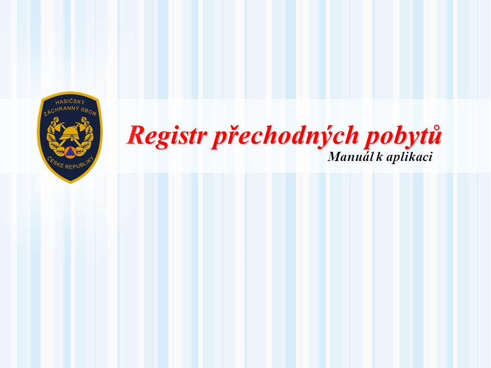 Registr přechodných pobytů Manuál k aplikaci