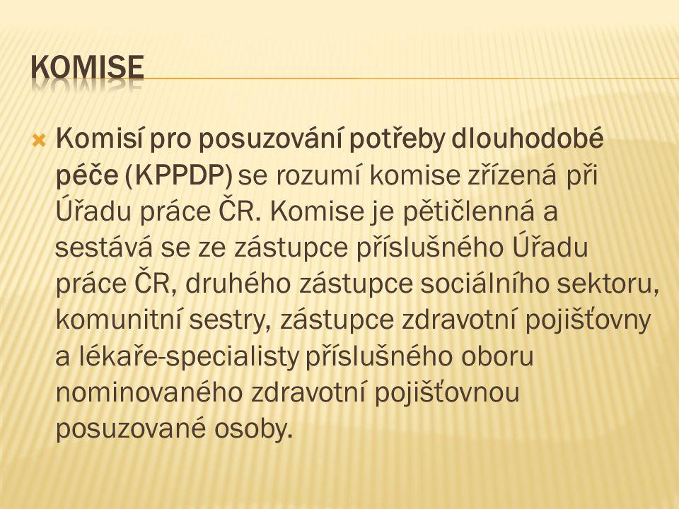  Komisí pro posuzování potřeby dlouhodobé péče (KPPDP) se rozumí komise zřízená při Úřadu práce ČR. Komise je pětičlenná a sestává se ze zástupce pří