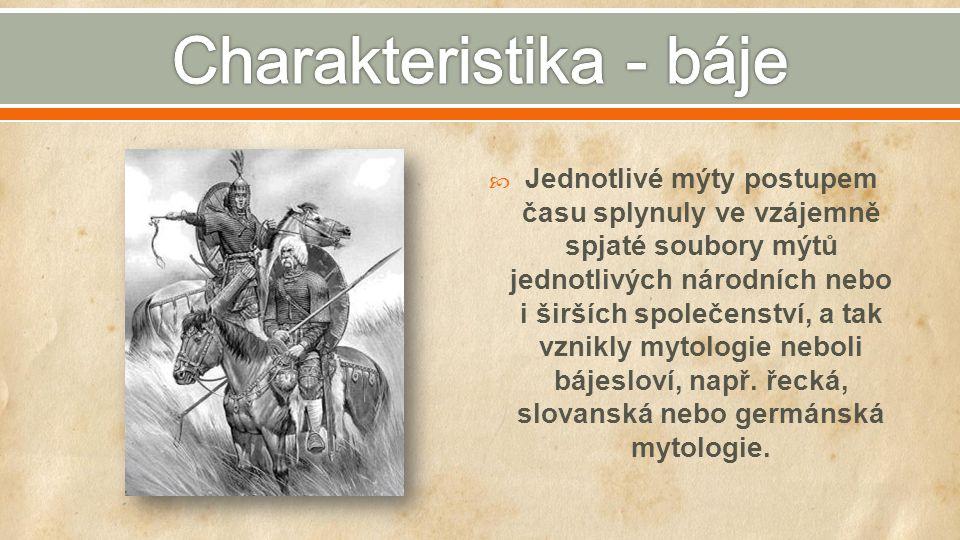  Jednotlivé mýty postupem času splynuly ve vzájemně spjaté soubory mýtů jednotlivých národních nebo i širších společenství, a tak vznikly mytologie n