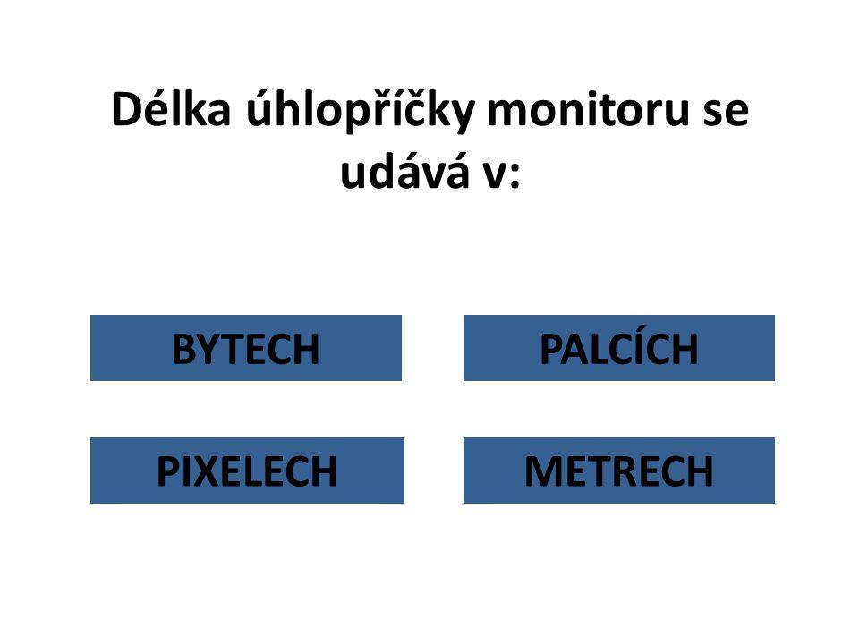 BYTECH Délka úhlopříčky monitoru se udává v: PALCÍCH METRECHPIXELECH