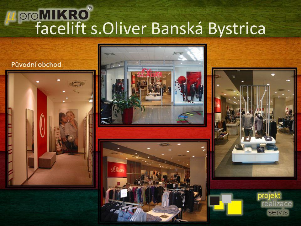 facelift s.Oliver Banská Bystrica Původní obchod