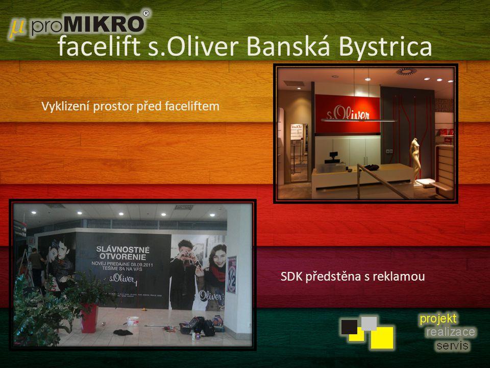 facelift s.Oliver Banská Bystrica Vyklizení prostor před faceliftem SDK předstěna s reklamou