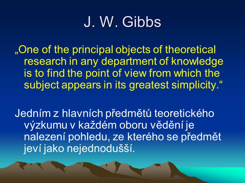 Gibbsova funkce G = H − TS dG = dH – T dS – S dT dH = dU + p dV + V dp dU = dq + dw dw = − p dV dq = T dS dU = T dS - p dV