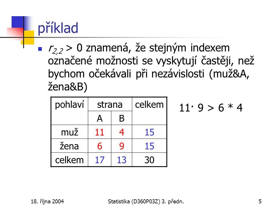 18. října 2004Statistika (D360P03Z) 3. předn.26 příklad: výšky rodičů (2)