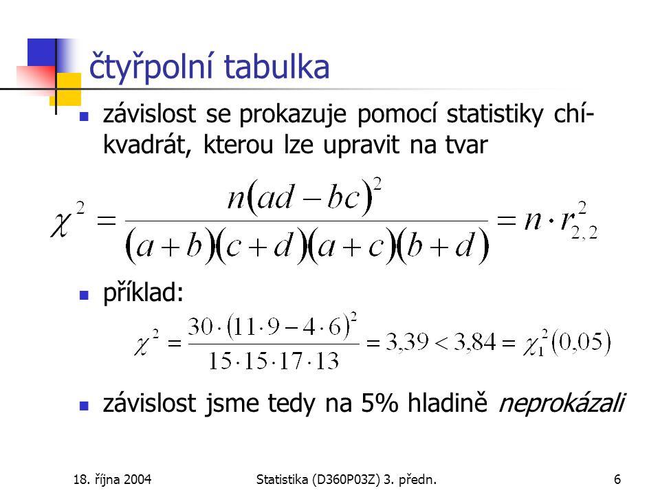 18.října 2004Statistika (D360P03Z) 3. předn.17 tabulka analýzy rozptylu variabilitasoučet čtv.