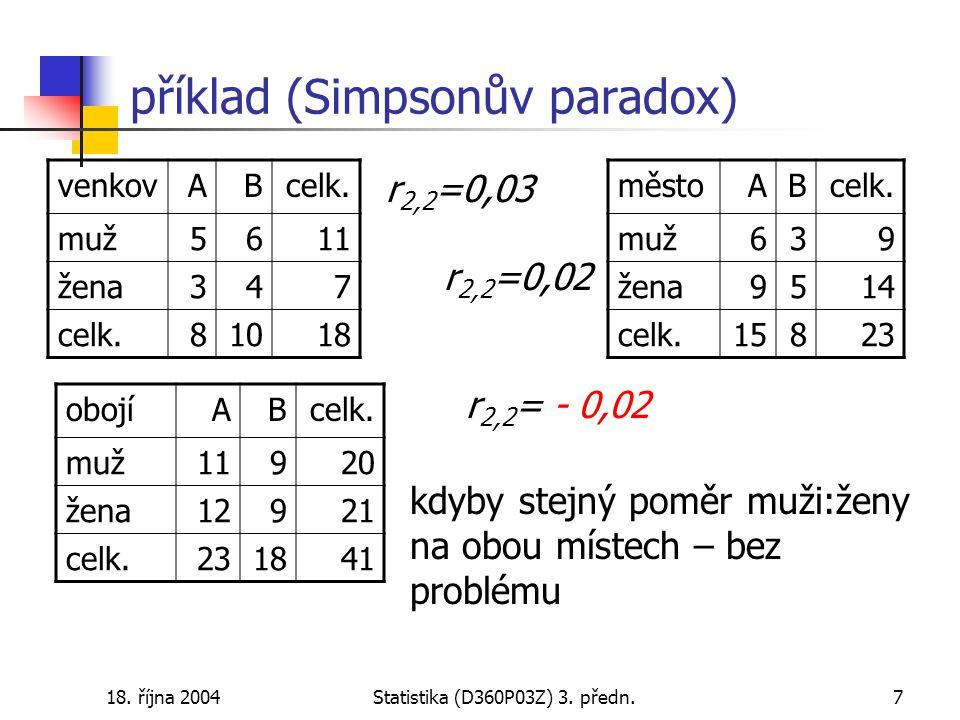 18. října 2004Statistika (D360P03Z) 3. předn.7 příklad (Simpsonův paradox) venkovABcelk.
