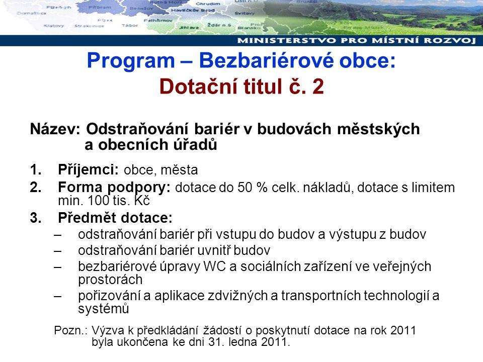 Podpora revitalizace bývalých vojenských areálů 1.Příjemci: obec, svazek obcí 2.Forma podpory: dotace do 75% celk.