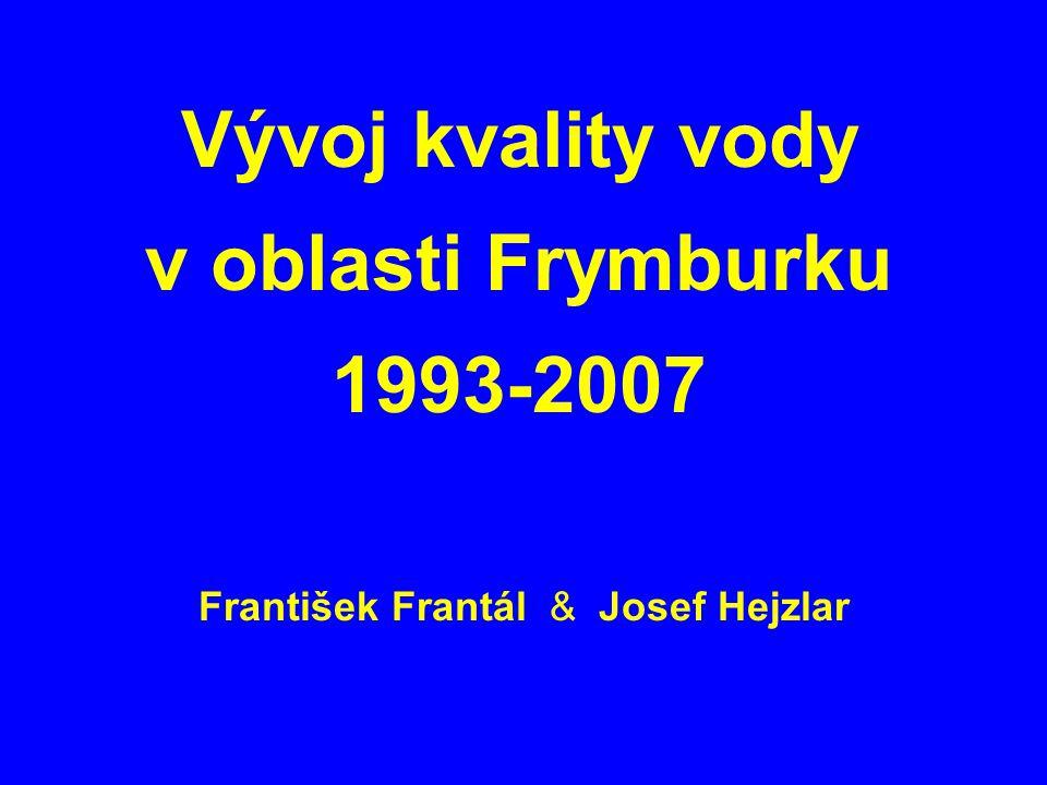 Vývoj kvality vody v oblasti Frymburku 1993-2007 František Frantál & Josef Hejzlar