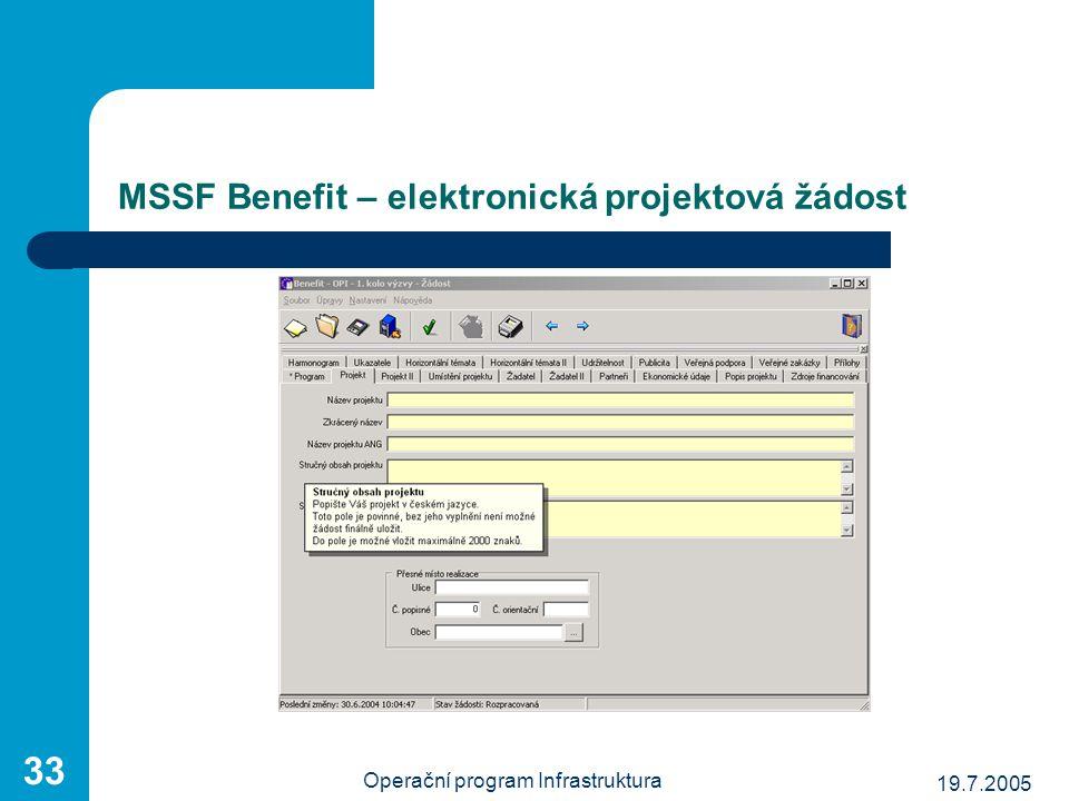 19.7.2005 Operační program Infrastruktura 33 MSSF Benefit – elektronická projektová žádost