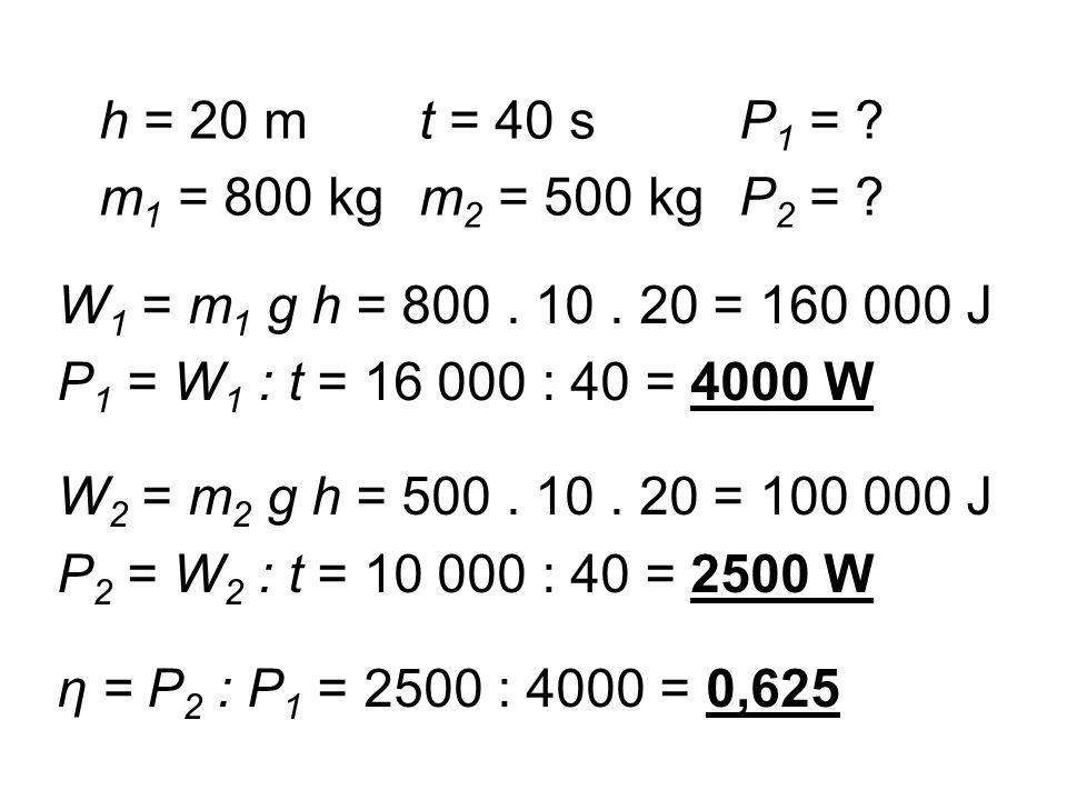 h = 20 mt = 40 sP 1 = . m 1 = 800 kgm 2 = 500 kgP 2 = .