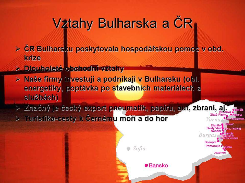 Vztahy Bulharska a ČR  ČR Bulharsku poskytovala hospodářskou pomoc v obd.