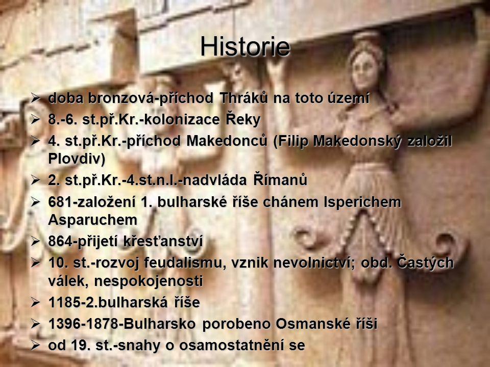 Historie  doba bronzová-příchod Thráků na toto území  8.-6.
