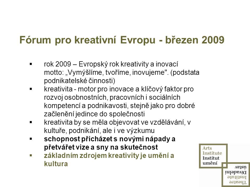 """Fórum pro kreativní Evropu - březen 2009 """"Dosavadní model společnosti, postavený na materialismu, spotřebě a zadlužení, se zhroutil ."""