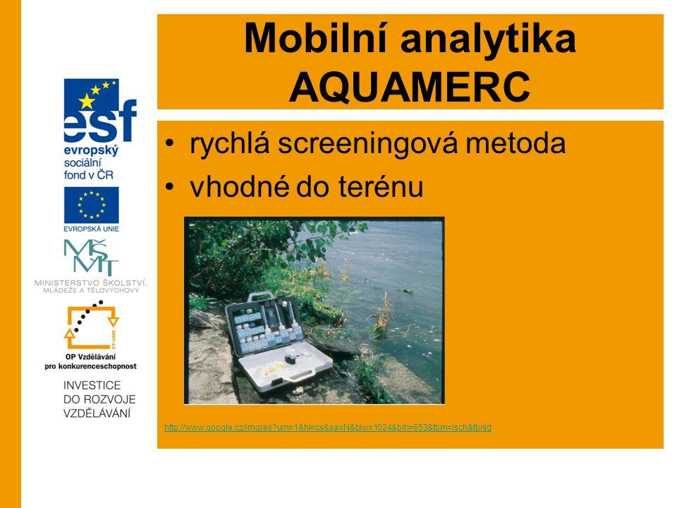 Mobilní analytika AQUAMERC rychlá screeningová metoda vhodné do terénu http://www.google.cz/imgres?um=1&hl=cs&sa=N&biw=1024&bih=653&tbm=isch&tbnid