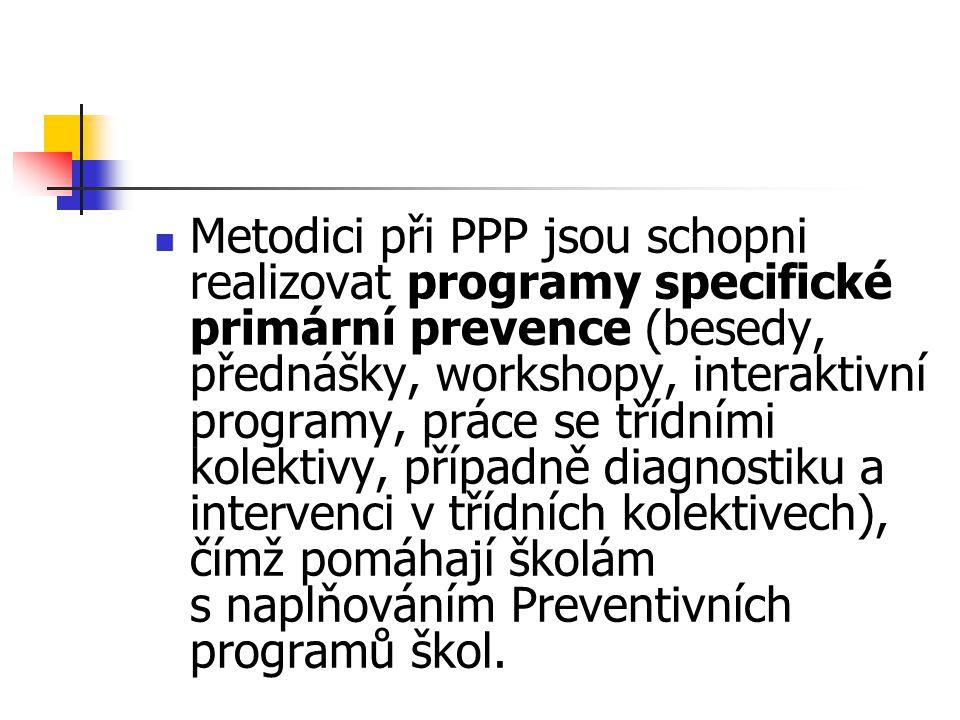 Metodici při PPP jsou schopni realizovat programy specifické primární prevence (besedy, přednášky, workshopy, interaktivní programy, práce se třídními
