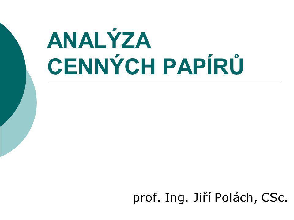 ANALÝZA CENNÝCH PAPÍRŮ prof. Ing. Jiří Polách, CSc.