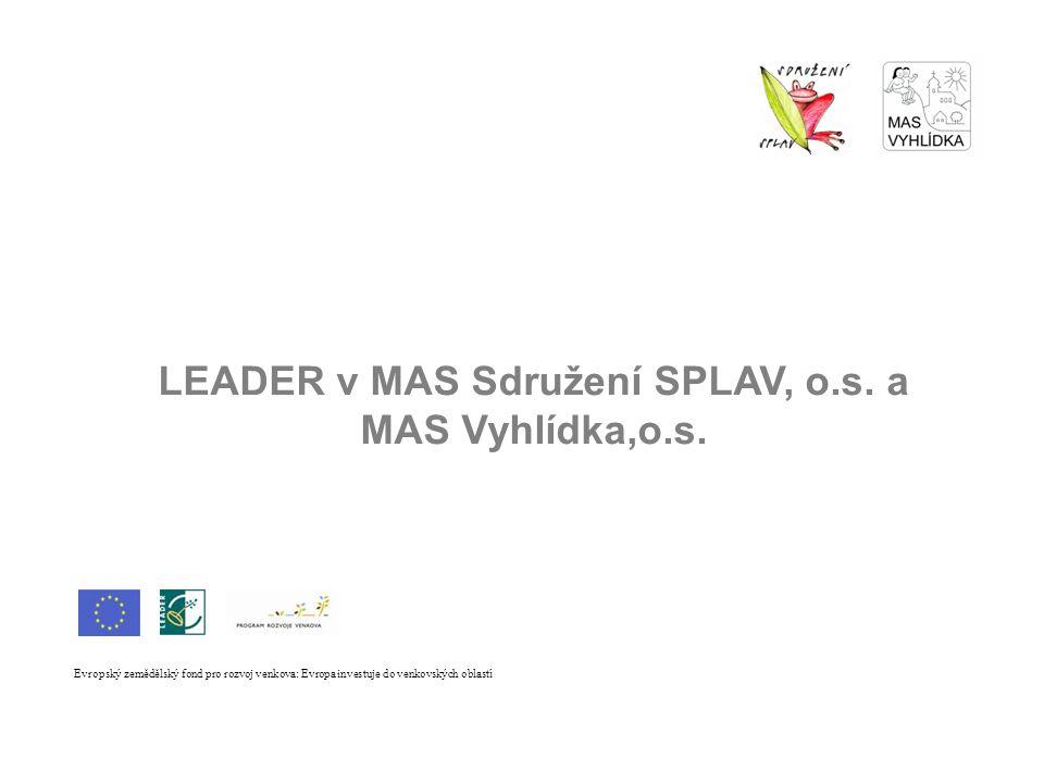 LEADER v MAS Sdružení SPLAV, o.s.a MAS Vyhlídka,o.s.