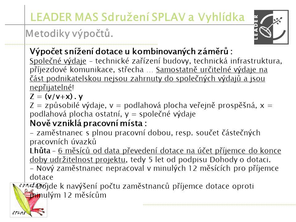 LEADER MAS Sdružení SPLAV a Vyhlídka Veřejná podpora a podpora de-minimis. Veřejná podpora – podpora podnikatelské činnosti jakéhokoliv subjektu z veř