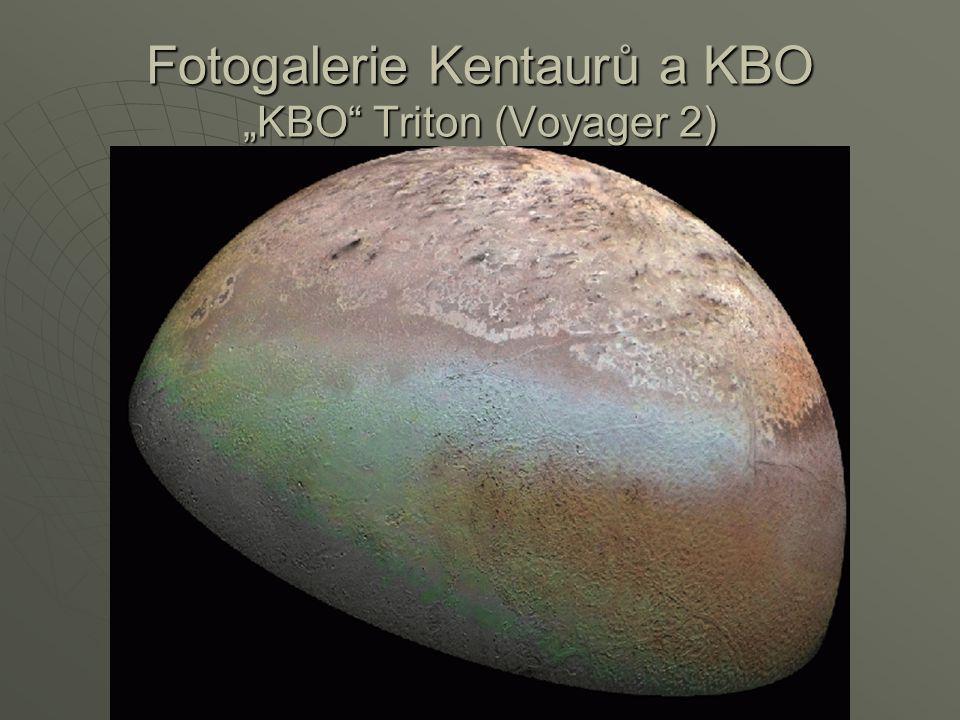 "Fotogalerie Kentaurů a KBO ""KBO"" Triton (Voyager 2)"