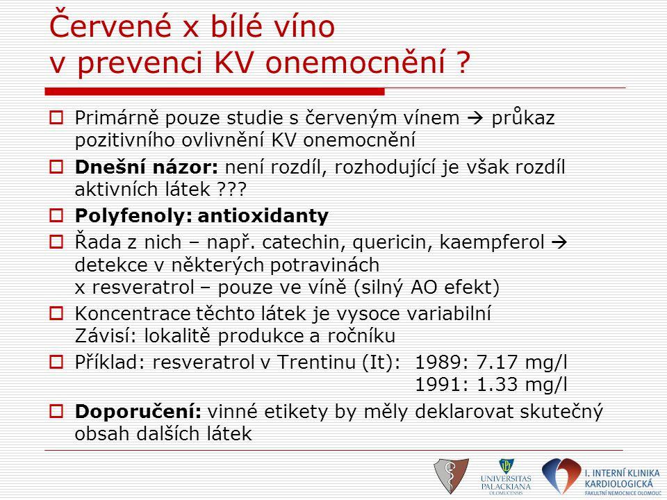 Červené x bílé víno v prevenci KV onemocnění ?  Primárně pouze studie s červeným vínem  průkaz pozitivního ovlivnění KV onemocnění  Dnešní názor: n