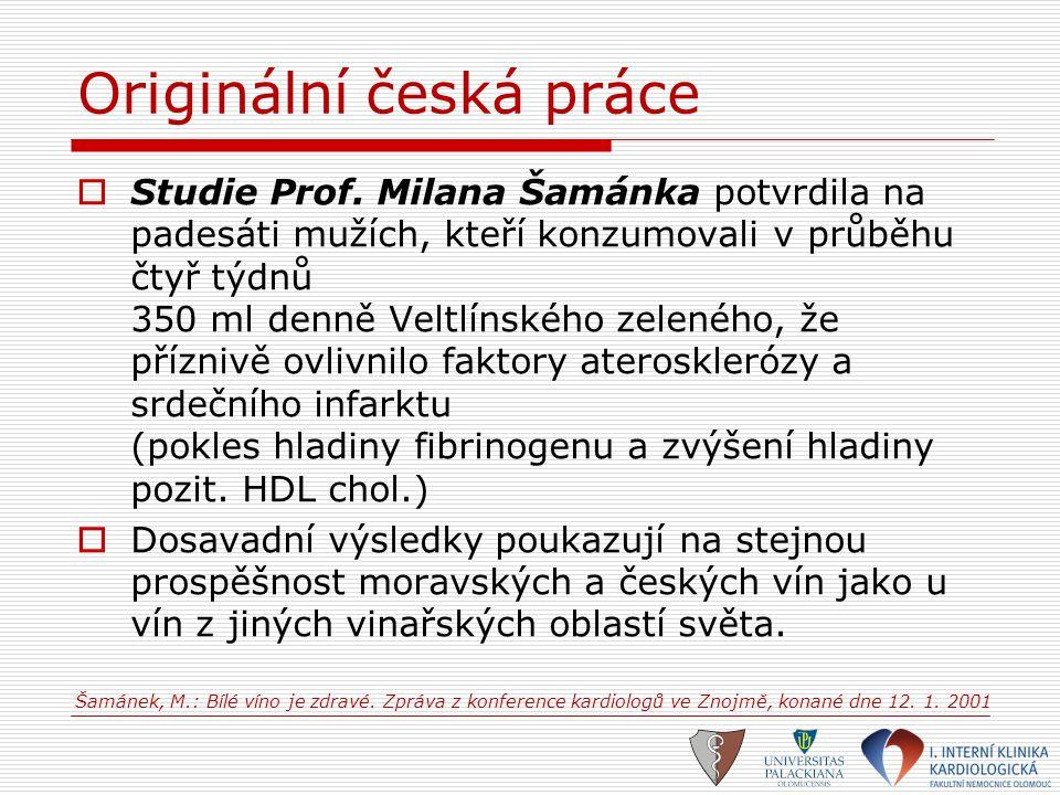Originální česká práce  Studie Prof. Milana Šamánka potvrdila na padesáti mužích, kteří konzumovali v průběhu čtyř týdnů 350 ml denně Veltlínského ze