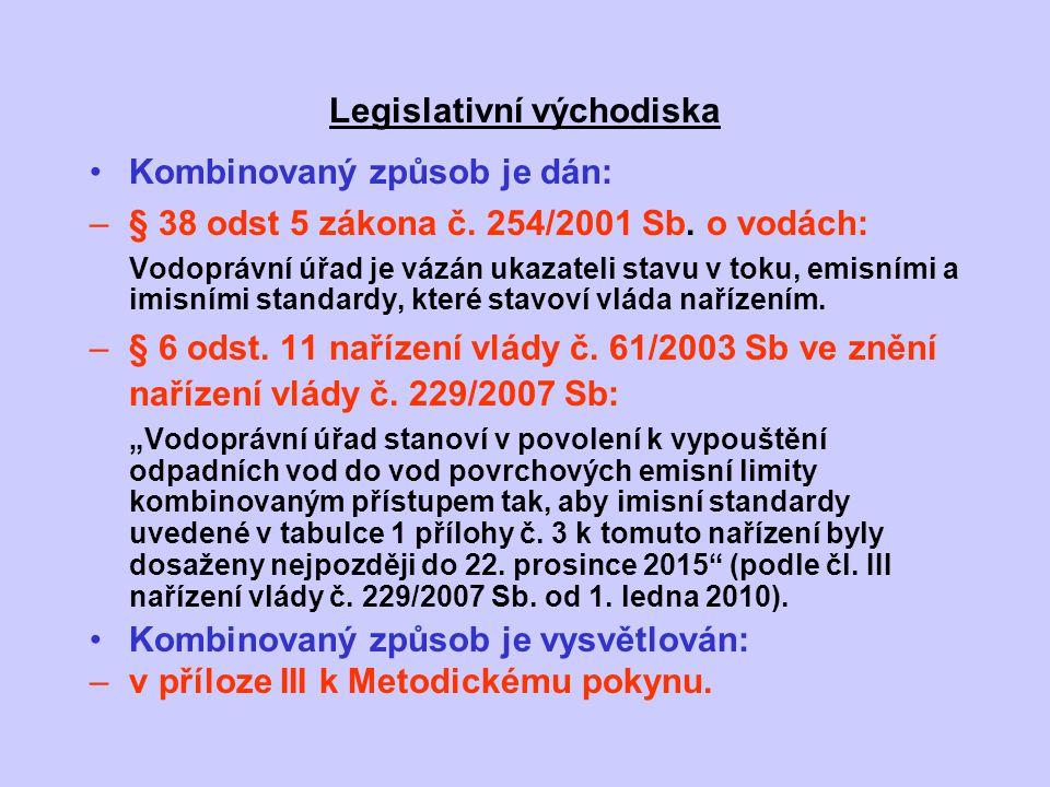Legislativní východiska Kombinovaný způsob je dán: –§ 38 odst 5 zákona č.