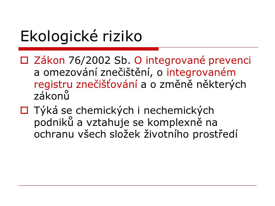 Ekologické riziko  Zákon 76/2002 Sb.
