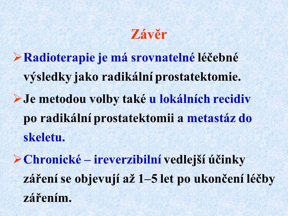 Závěr  Radioterapie je má srovnatelné léčebné výsledky jako radikální prostatektomie.