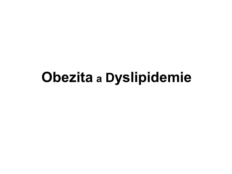 Obezita a D yslipidemie