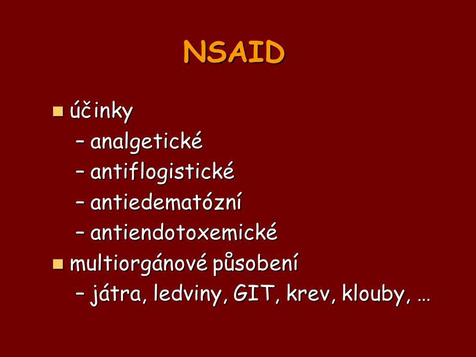 NSAID účinky účinky –analgetické –antiflogistické –antiedematózní –antiendotoxemické multiorgánové působení multiorgánové působení –játra, ledviny, GI