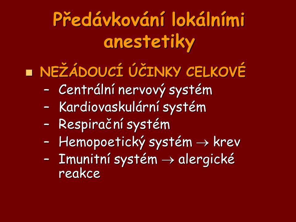 NEŽÁDOUCÍ ÚČINKY CELKOVÉ NEŽÁDOUCÍ ÚČINKY CELKOVÉ –Centrální nervový systém –Kardiovaskulární systém –Respirační systém –Hemopoetický systém  krev –I
