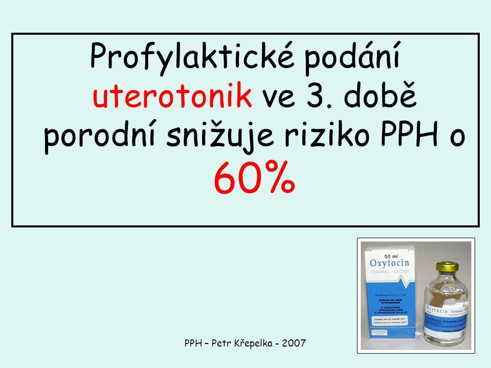 Profylaktické podání uterotonik ve 3. době porodní snižuje riziko PPH o 60%
