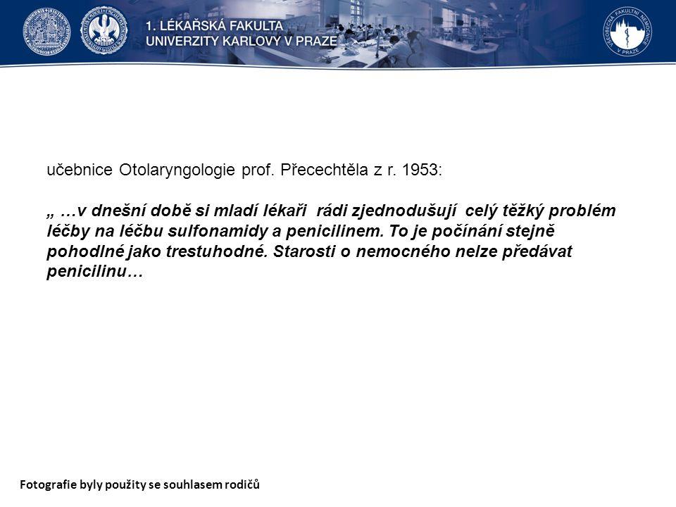 """učebnice Otolaryngologie prof. Přecechtěla z r. 1953: """" …v dnešní době si mladí lékaři rádi zjednodušují celý těžký problém léčby na léčbu sulfonamidy"""