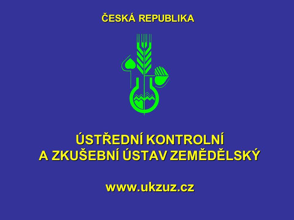ÚSTŘEDNÍ KONTROLNÍ A ZKUŠEBNÍ ÚSTAV ZEMĚDĚLSKÝ www.ukzuz.cz ČESKÁ REPUBLIKA