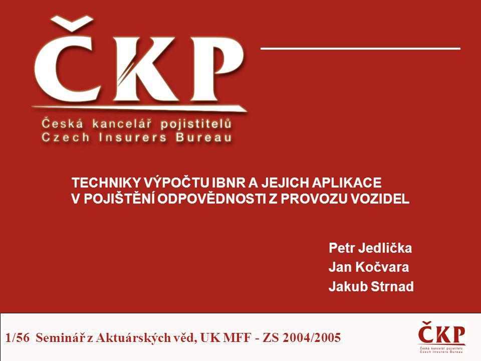22/56 Seminář z Aktuárských věd, UK MFF - ZS 2004/2005 Aplikace metody MCL v POV ČKP aplikovala MCL na data –Vybraných členských pojišťoven –Garančního fondu Zkušenosti s metodou na datech členů –Očekávanou závislost veličin se ne vždy podařilo prokázat –K přiblížení výsledků projekcí obou trojúhelníků došlo jen částečně Analýza GF ČKP (přesněji ŠU způsobené nepojištěnými) –Podobně rozporuplné výsledky –Např.