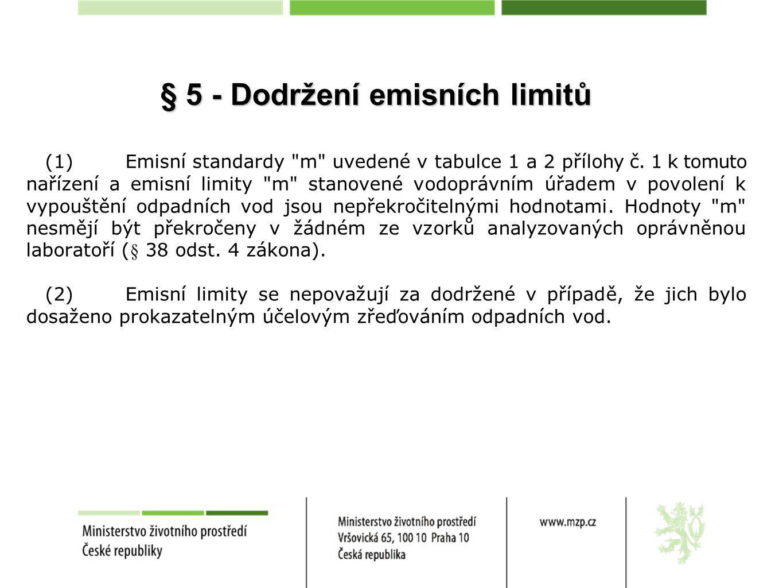§ 5 - Dodržení emisních limitů (1) Emisní standardy m uvedené v tabulce 1 a 2 přílohy č.