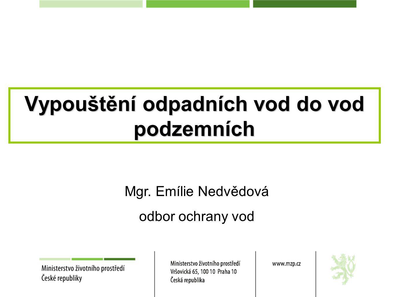Mgr. Emílie Nedvědová odbor ochrany vod Vypouštění odpadních vod do vod podzemních