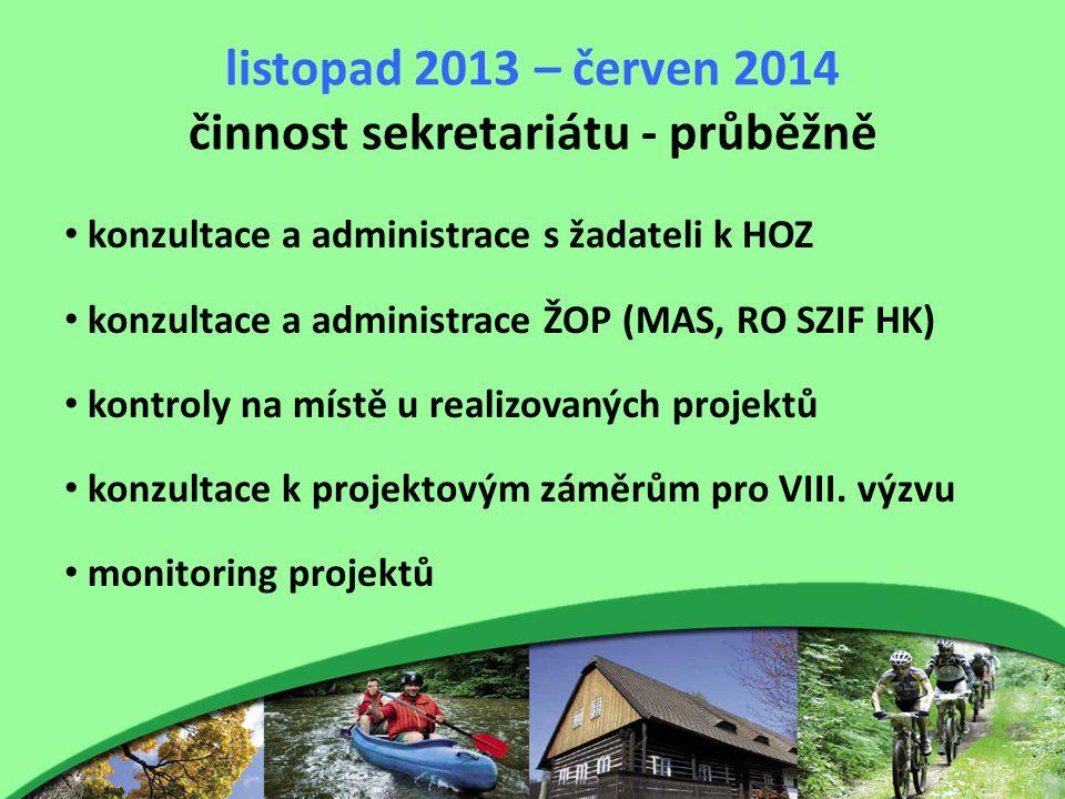 listopad 2013 – červen 2014 činnost sekretariátu - průběžně konzultace a administrace s žadateli k HOZ konzultace a administrace ŽOP (MAS, RO SZIF HK) kontroly na místě u realizovaných projektů konzultace k projektovým záměrům pro VIII.