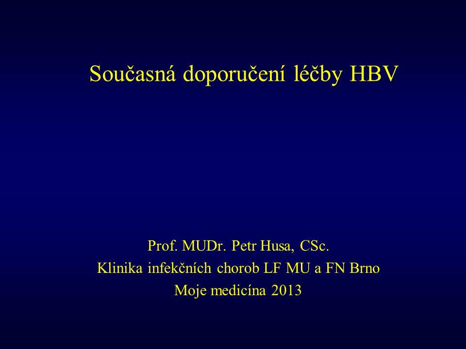 Předpovědní faktory úspěšné léčby NA Před léčbou HBeAg+ (prediktory dosažení sérokonverze HBeAg/a-HBe) HBV DNA < 2 ×10 8 IU/ml ALT vysoká aktivita (nespecifikováno) vysoká histologická aktivita (nespecifikováno) genotypy nemají vliv Během léčby HBeAg/HBeAg- nedetekovatelná HBV DNA za 24 týdnů (LAM, TBV) nebo 48 týdnů (ADV) léčby je spojena s nižší pravděpodobností vzniku rezistence a tím vyšší pravděpodobností dosažení setrvalé virologické odpovědi a sérokonverze HBeAg/a-HBe (u HBeAg+) HBeAg+ - pokles HBsAg může předpovídat sérokonverzi HBeAg/a-HBe nebo HBsAg/a-HBs
