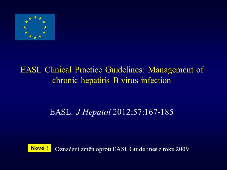 HBeAg negativní pacienti s normálním ALT a nízkou HBV DNA (2 000-20 000 IU/ml) trvale normální ALT (stanovení po 3 měsících nejméně po dobu 1 roku) HBV DNA 2 000-20 000 IU/ml bez známek jaterního onemocnění nepotřebují okamžitě jaterní biopsii ani léčbu nejméně 3 roky sledování ALT každé 3 měsíce a HBV DNA každých 3- 6 měsíců je nutné po 3 letech celoživotní sledování jako u všech inaktivních nosičů HBsAg