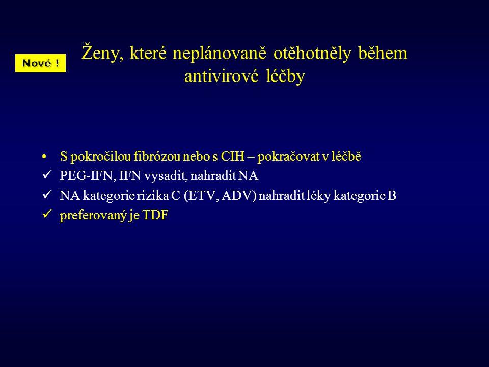 Ženy, které neplánovaně otěhotněly během antivirové léčby S pokročilou fibrózou nebo s CIH – pokračovat v léčbě PEG-IFN, IFN vysadit, nahradit NA NA k