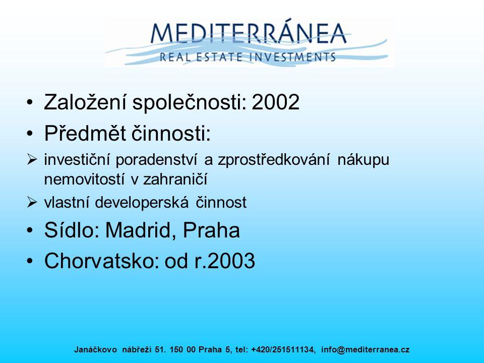 Janáčkovo nábřeží 51. 150 00 Praha 5, tel: +420/251511134, info@mediterranea.cz Založení společnosti: 2002 Předmět činnosti:  investiční poradenství