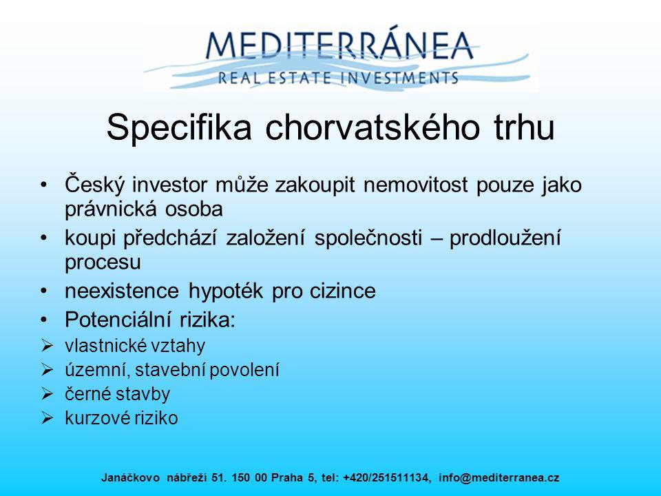 Janáčkovo nábřeží 51. 150 00 Praha 5, tel: +420/251511134, info@mediterranea.cz Specifika chorvatského trhu Český investor může zakoupit nemovitost po