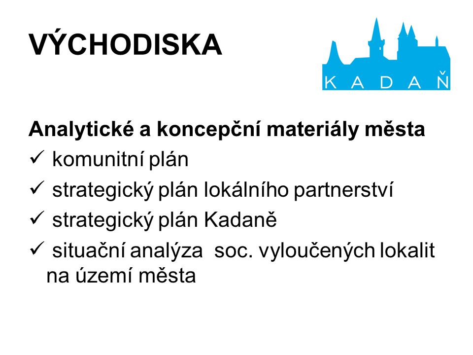 Analytické a koncepční materiály města komunitní plán strategický plán lokálního partnerství strategický plán Kadaně situační analýza soc. vyloučených